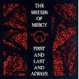 Sisters of Mercy - First and Last and Always