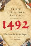 1492:  THE YEAR THE WORLD BEGAN by Felipe Fernández-Armesto