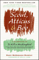 Scout, Atticus, and Boo:  A Celebration of Fifty Years of To Kill a Mockingbird by Mary McDonagh Murphy