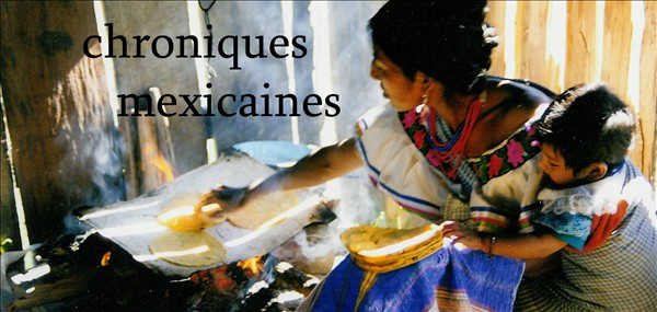 CHRONIQUES MEXICAINES