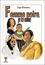 FEMME NOIRE, je te salue