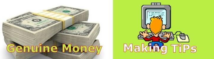 Genuine Money Making Tips