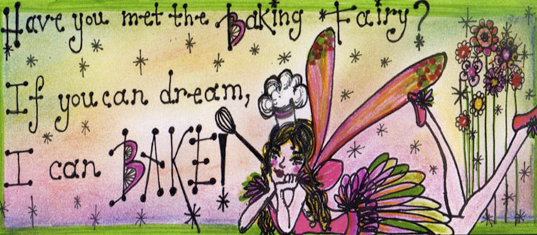 Have you met the Baking Fairy?