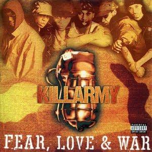 Killarmy - Fear,Love and War