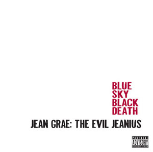 Blue Sky Black Death and Jean Grae - The Evil Jeanius