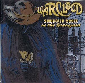 Warcloud - Smugglin Booze In The Graveyard