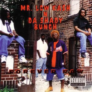 Mr Low Kash Da Shady Bunch - Forever Raw