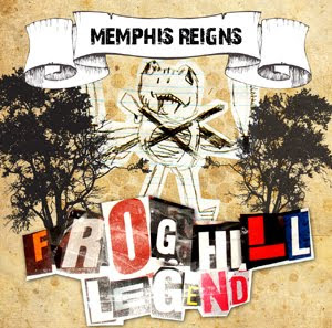 Memphis Reigns - Frog Hill Legend