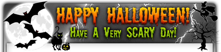 Happy Halloween - Have A Very Scary Day