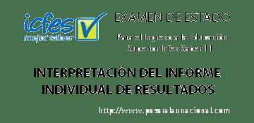 Interpretación del Informe Individual de Resultados Examen de Estado Icfes Saber 11