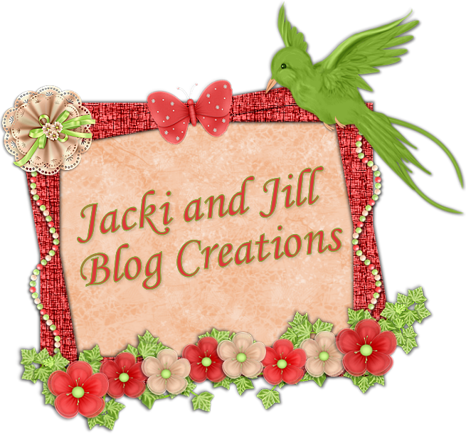 Jacki and Jill Blog Creations