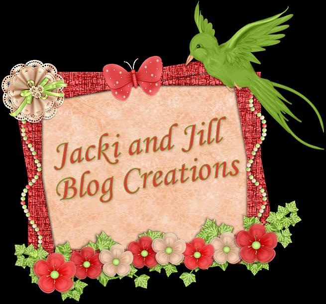 Jacki and Jill Blog Creations