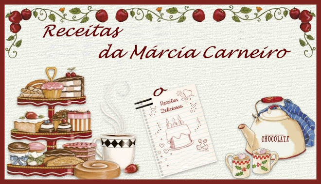 Receitas da Márcia Carneiro