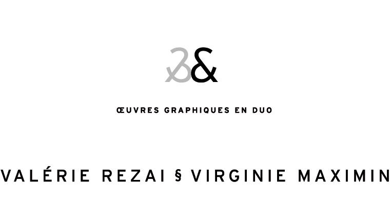 Valérie Rezai et Virginie Maximin oeuvres d'art graphiques