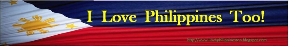 I Love Philippines Too!