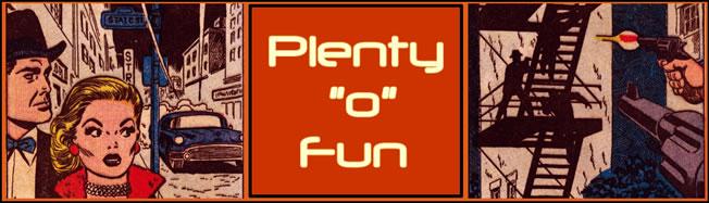 Plenty 'O' Fun