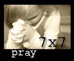Pray 7x7