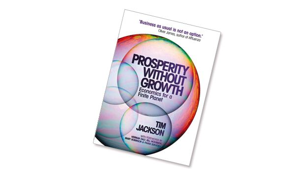 prosperity without growth disastrous results of The publication of prosperity without growth was a landmark in the sustainability debate tim jackson's piercing challenge to conventional economics openly questioned the most highly-prized goal of politicians and economists alike: the continued pursuit of exponential economic growth.