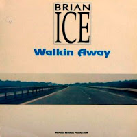 BRIAN ICE - Walkin' Away (1989)