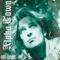 ALPHA TOWN - Hey Robin (1988)
