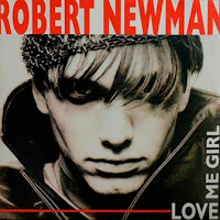 ROBERT NEWMAN - Love Me Girl (1990)