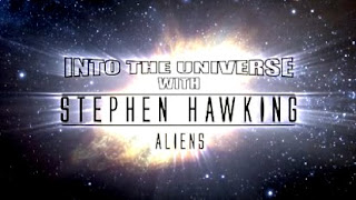Into The Universe with Stephen Hawkings Aliens