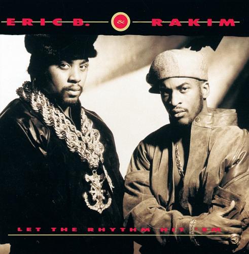 Eric B. & Rakim - Let the Rhythm Hit 'Em (1990)