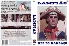 LAMPIÃO O REI DO CANGAÇO