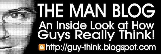 The Man Blog: An Inside Look at How Guys Think.
