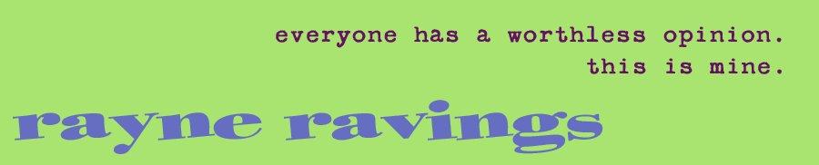 Rayne Ravings