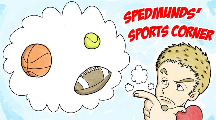 Spedmunds' Sports Corner