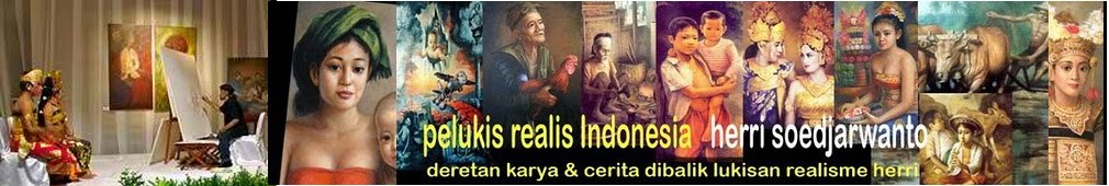 Pelukis Realis Indonesia  Herri Soedjarwanto