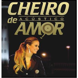 Baixar MP3 Grátis Cheiro+de+Amor Acustico Banda Cheiro de Amor   Acústico (2008)