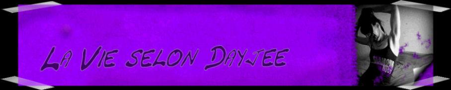 La vie selon Dayjee