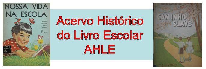 Acervo Historico do Livro Escolar  - AHLE