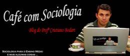 Blog Café com Sociologia, acesse e conheça