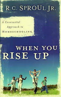 RC Sproul Jr, When You Rise Up, A Covenantal Approach To Homeschooling