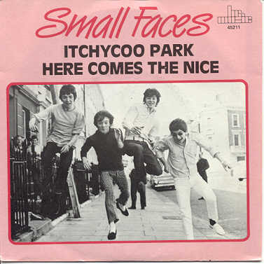 Small Faces - Itchycoo Park / Here Comes The Nice