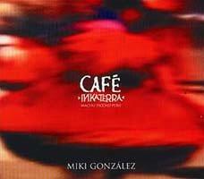 Miki Gonzalez - Café Inkaterra