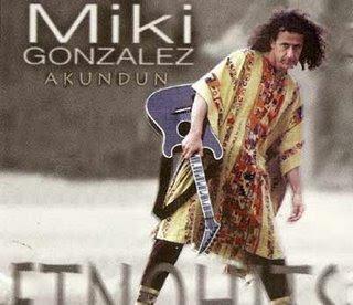Miki Gonzalez - Akundun