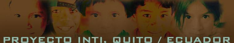 PROYECTO INTI, QUITO - ECUADOR