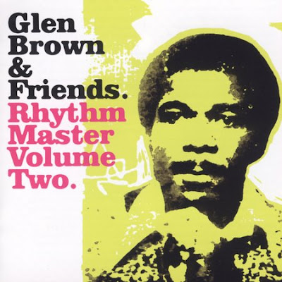 glen brown and friens rhythm master volume two