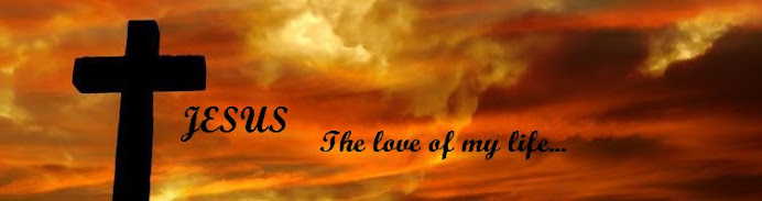 JESUS The love of my life...............