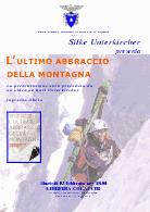 """L'ultimo abbraccio della montagna"""" Libro in Ricordo del forte Alpinista Karl Unterkircher"""