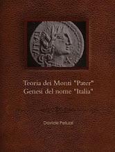 """Teoria dei Monti """"Pater"""" - Genesi del Nome """"ITALIA"""""""