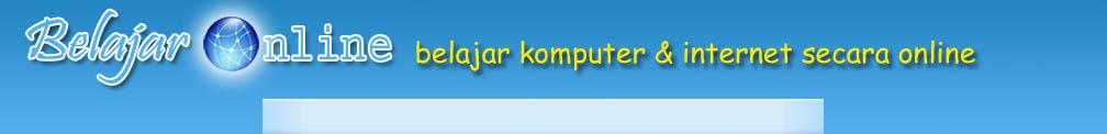 Belajar Online - Belajar Komputer Online, Belajar Internet Online