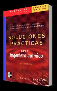Soluciones Prácticas para el Ingeniero Químico. Segunda Edición