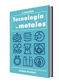 Tecnología de los Metales por A. Kucher