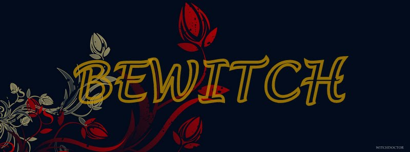 Bewitch!!!