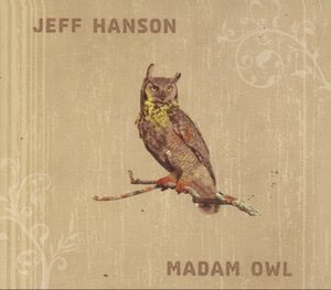 Jeff Hanson: Madam Owl